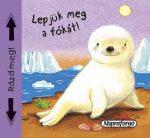 Napraforgó Sípoló könyvek - Lepjük meg a fókát!