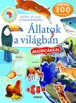 Napraforgó: Képes atlasz gyermekeknek - Állatok a világban matricákkal