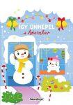 Napraforgó Karácsonyi lapozó - Így ünnepel a hóember
