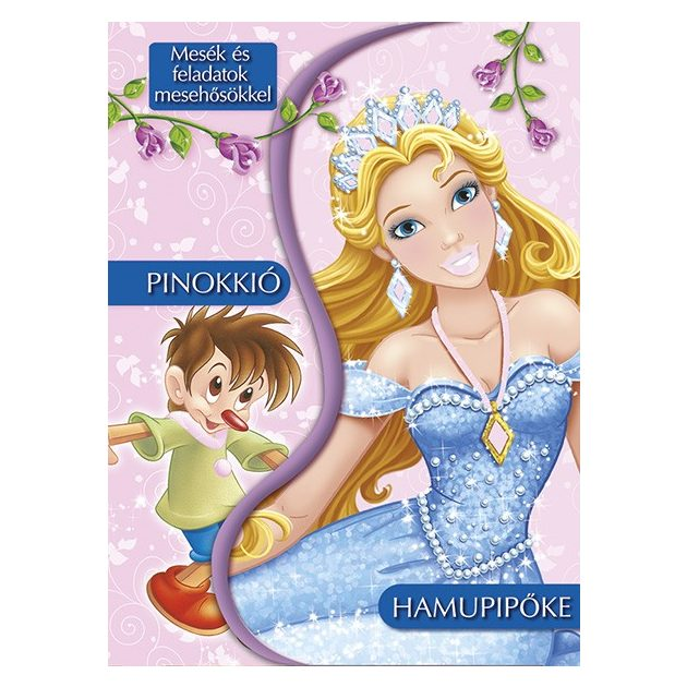 Napraforgó Mesék és feladatok mesehősökkel- Hamupipőke, Pinokkió
