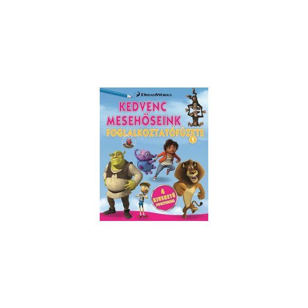 Napraforgó DWA Kedvenc mesehőseink foglalkoztatófüzete 1. Home, Shrek, Madagaszkár
