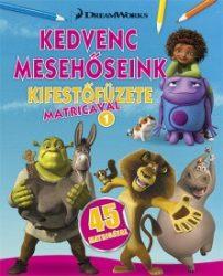 Napraforgó DWA Kedvenc mesehőseink kifestőfüzete matricákkal 1. Home, Shrek, Madagszkár