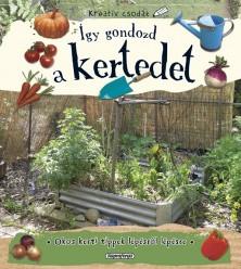 Napraforgó Kreatív csodák - Így gondozd a kertedet