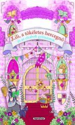 Napraforgó Mesevár - Lili, a tökéletes hercegnő és az elveszett gyémántok