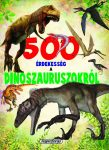 Napraforgó 500 érdekesség a dinoszauruszokról