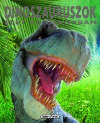 Napraforgó Dinoszauruszok - Élet az őskorban