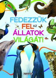 Napraforgó Tudástár - Fedezzük fel az állatok világát